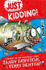 Just Kidding - andy griffiths (ISBN 9781529022964)