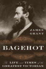 Bagehot - James Grant (ISBN 9780393609196)
