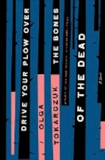 Drive Your Plow Over the Bones of the Dead - olga tokarczuk (ISBN 9780593086407)