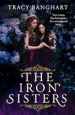 The Iron Sisters - Tracy Banghart (ISBN 9789025878245)
