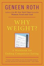 Why Weight? - Geneen Roth (ISBN 9780452262546)