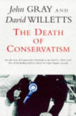 Is Conservatism Dead? - John Gray, David Willetts (ISBN 9781861970428)