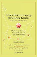 A New Pattern Language for Growing Regions - Michael W. Mehaffy (ISBN 9789463984843)