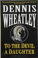To the Devil, a Daughter - Dennis Wheatley (ISBN 9781448212620)