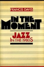 In the Moment - Francis Davis (ISBN 9780195040906)