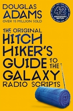 The hitchhiker's guide to the galaxy The original hitchhiker's guide to the galaxy radio scripts (42nd anniversary edition) - douglas adams (ISBN 9781529034479)