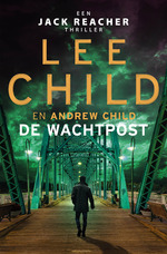 De wachtpost - Lee Child, Andrew Child (ISBN 9789024591947)