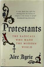 Protestants - Alec Ryrie (ISBN 9780007465033)