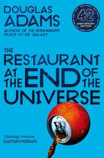 The hitchhiker's guide to the galaxy (02): the restaurant at the end of the universe (42nd anniverary edition) - douglas adams (ISBN 9781529034530)
