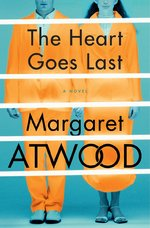 The Heart Goes Last - Margaret Atwood (ISBN 9780385540353)