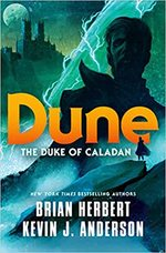 Dune: The Duke of Caladan - Brian Herbert, Kevin J. Anderson (ISBN 9781250764744)