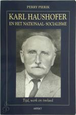 Karl Haushofer en het Nationaal-Socialisme - Perry Pierik (ISBN 9789059113763)
