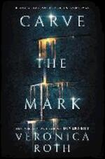 Carve the Mark - Veronica Roth (ISBN 9780062348630)