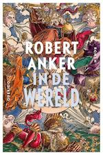 In de wereld - Robert Anker (ISBN 9789021402994)