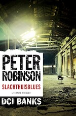 Slachthuisblues - Peter Robinson (ISBN 9789046170465)
