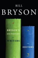 Bryson's Dictionary for Writers and Editors - Bill Bryson (ISBN 9780767922692)