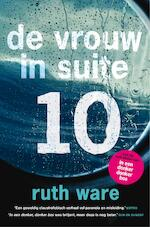 De vrouw in suite 10 - Ruth Ware (ISBN 9789024574698)