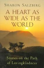 A Heart As Wide As the World - Sharon Salzberg (ISBN 9781570624285)