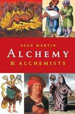 Alchemy & Alchemists - Sean Martin (ISBN 9781843446095)
