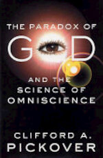 The Paradox of God and the Science of Omniscience - Clifford A. Pickover (ISBN 9781403964571)