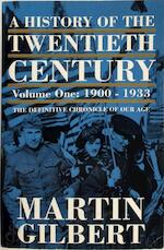 A History of the Twentieth Century: 1900-1933 - Martin Gilbert (ISBN 9780006376613)