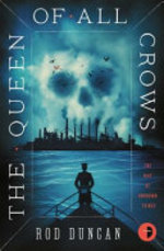 The Queen of All Crows - Rod Duncan (ISBN 9780857666994)