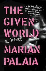 The Given World - Marian Palaia (ISBN 9781476778044)