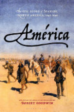América / An epic history of the Spanish empire in North America from 1493 to 1898