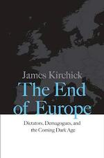 The End of Europe - james kirchick (ISBN 9780300218312)