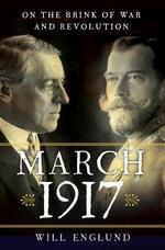 March 1917 - Will Englund (ISBN 9780393292084)