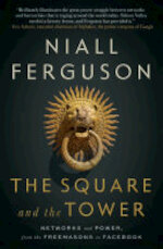 The Square and the Tower - Niall Ferguson (ISBN 9780735222915)