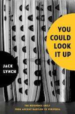 You Could Look it Up - Jack Lynch (ISBN 9780802777522)