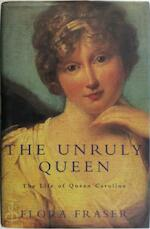The Unruly Qeen - Flora Fraser (ISBN 9780333572948)