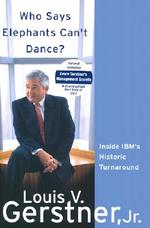 Who Says Elephants Can't Dance? - Louis V., Jr. Gerstner (ISBN 9780060523794)