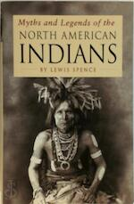 Myths and legends of the North American Indians - Lewis Spence (ISBN 9780752526935)