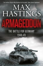 Armageddon: the battle for germany 1944-45 - max hastings (ISBN 9781447288749)