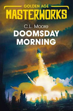 Sci-Fi Golden Age Masterworks: Doomsday Morning - Catherine Lucile Mooire (ISBN 9781473223264)