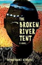 The Broken River Tent - Mphuthumi Ntabeni (ISBN 9781928337454)