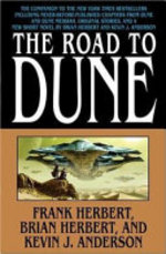 The Road to Dune - Frank Herbert, Brian Herbert, Kevin J. Anderson (ISBN 9780765312952)