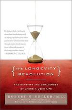 The Longevity Revolution - Robert N. Butler (ISBN 9781586486921)