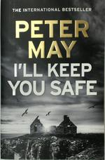 I'll Keep You Safe - Peter May (ISBN 9781784294946)