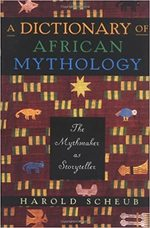 A Dictionary of African Mythology - Harold Scheub (ISBN 9780195124576)