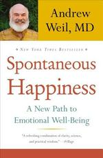 Spontaneous Happiness - Andrew Weil (ISBN 9780316129428)