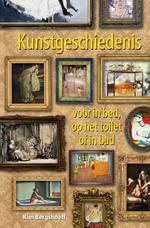 Kunstgeschiedenis voor in bed, op het toilet of in bad - Kim Bergshoeff (ISBN 9789045317823)