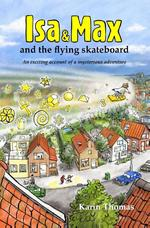 Isa and Max and the flying skateboard - Karin Thomas (ISBN 9789081804912)