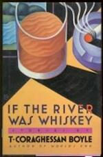 Rivier van whiskey - T. Coraghessan Boyle, Tilly Maters (ISBN 9789025469092)