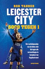 Leicester City - Rob Tanner (ISBN 9789000353804)