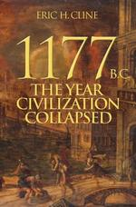 1177 b.c. : the year civilization collapsed - Cline E (ISBN 9780691140896)