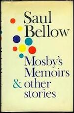 Mosby's Memoirs and Other Stories - Saul Bellow