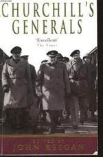 Churchill's Generals - John Keegan